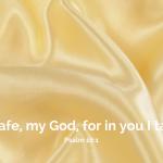 For in You I Take Refuge…
